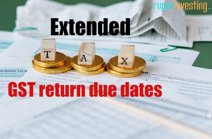 Latest gst return filing due dates: April & May 2021